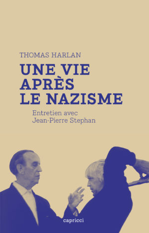Thomas Harlan, une vie après le nazisme