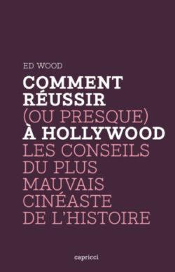 Comment réussir (ou presque) à Hollywood