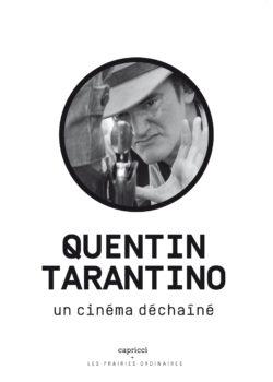 Quentin Tarantino. Un cinéma déchaîné