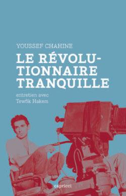 Youssef Chahine, le révolutionnaire tranquille