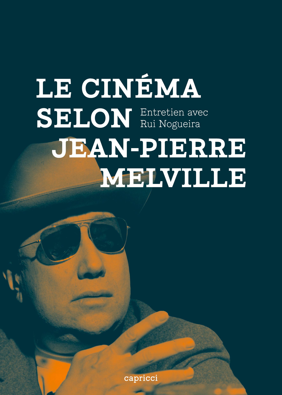 LE CINÉMA SELON JEAN-PIERRE MELVILLE