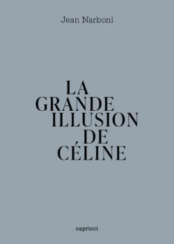 La Grande Illusion de Céline